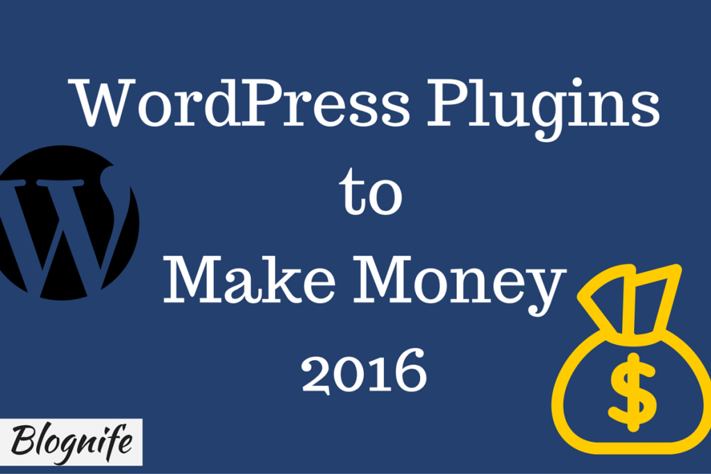 WordPress Plugins to Make Money 2016